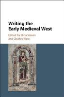 Writing the Early Medieval West PDF