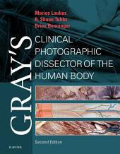 Gray's Clinical Photographic Dissector of the Human Body E-Book: Edition 2