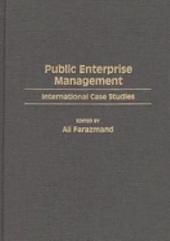 Public Enterprise Management: International Case Studies