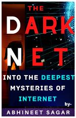 Darknet: Into the deepest mysteries of the Internet, about SILK ROAD, AREA 51, RED ROOMS, Joker's Stash, Illuminati