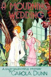 A Mourning Wedding: A Daisy Dalrymple Mystery