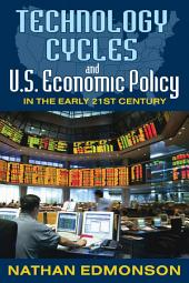 Technology Cycles and U.S. Economic Policy in the Early 21st Century