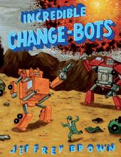 Incredible Change-bots: Volume 2