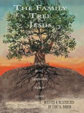 The Family Tree of Jesus: The Master List That Leads to the Master