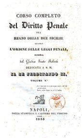 Corso completo del diritto penale del Regno delle Due Sicilie secondo l'ordine delle leggi penali opera del giudice Santo Roberti: 5