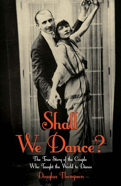 Shall We Dance The True Story Of The Couple Who Taught The World To Dance