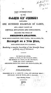 An Easy Introduction to the Game of Chess: Containing One Hundred Examples of Games and a Great Variety of Critical Situations and Conclusions ; Including the Whole of Philidor's Analysis with Copious Selections from Stamma, the Calabrois, &c