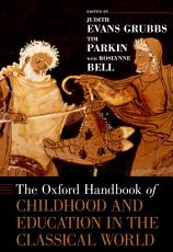 The Oxford Handbook of Childhood and Education in the Classical World PDF