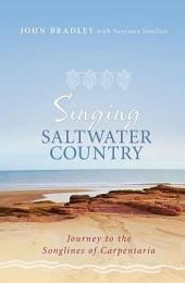 Singing Saltwater Country: Journey to the Songlines of Carpentaria