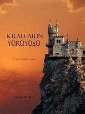 Kralların YürüyüŞü (Felsefe Yüzüğü 2. Kitap)
