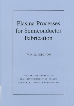 Plasma Processes for Semiconductor Fabrication