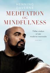 Meditation og mindfulness: Tidløs visdom til det moderne menneske