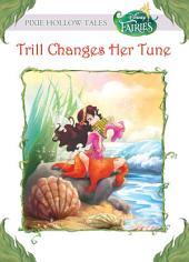 Disney Fairies: Trill Changes her Tune