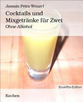 Cocktails und Mixgetränke für Zwei: Ohne Alkohol