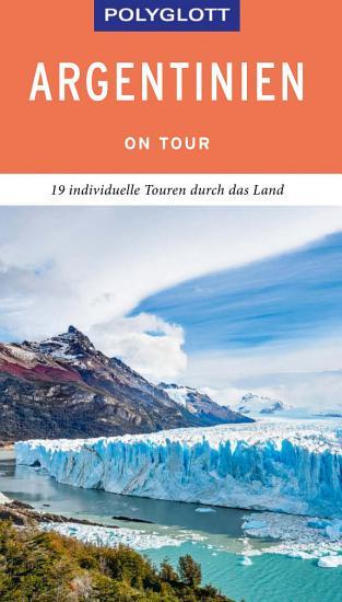 POLYGLOTT on tour Reisef  hrer Argentinien PDF