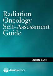 Radiation Oncology Self-Assessment Guide
