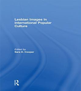 Lesbian Images in International Popular Culture PDF