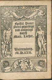 Epistel Sanct Petri gepredigt vnd ausgelegt durch Mart. Luther