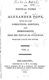 The poetical works of Alexander Pope: with his last corrections, additions and improvements, Volume 1