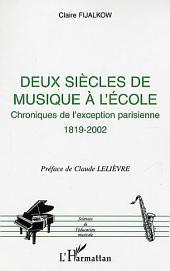 Deux siècles de musique à l'école: Chroniques de l'exception parisienne 1819-2002