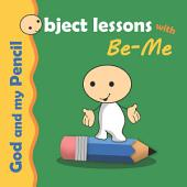 God and my Pencil: Object Lesson for Kids
