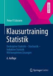 Klausurtraining Statistik: Deskriptive Statistik - Stochastik - Induktive Statistik Mit kompletten Lösungen, Ausgabe 6