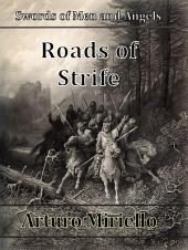 Roads Of Strife (Book 2 Epic Historical Fiction): Swords of Men and Angels Series
