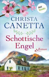 Schottische Engel: Roman