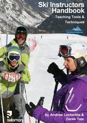 Ski Instructors Handbook: Teaching Tools and Techniques