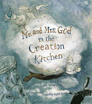 Mr  and Mrs  God in the Creation Kitchen