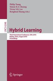 Hybrid Learning: Third International Conference, ICHL 2010, Beijing, China, August 16-18, 2010, Proceedings