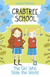 Crabtree School 3: The Girl Who Stole the World