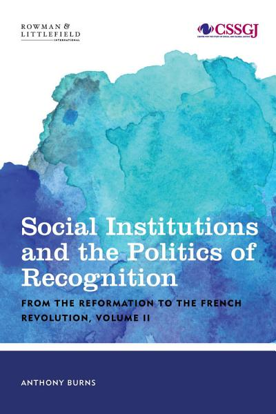 Download Social Institutions and the Politics of Recognition Book