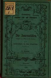 Die Journalisten: Lustspiel in 4 Akten von G. Freytag. Zum Uebersetzen aus dem Deutschen in das Englische bearbeitet von J. Morris