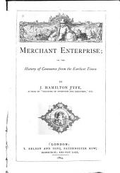 Merchant Enterprise: Or, The History of Commerce from the Earliest Times