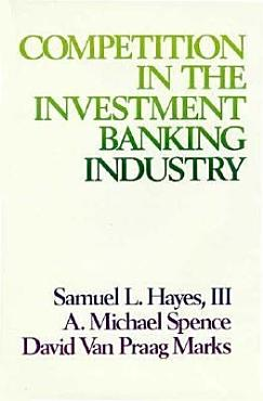 Competition in the Investment Banking Industry PDF
