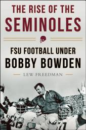 The Rise of the Seminoles: FSU Football Under Bobby Bowden