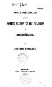 Notice préliminaire sur le systême silurien et les trilobites de Bohême