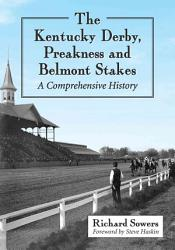 The Kentucky Derby Preakness And Belmont Stakes Book PDF
