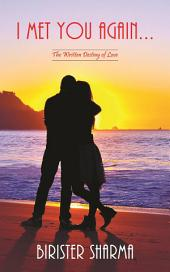 I Met You Again…: The Written Destiny of Love