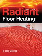 Radiant Floor Heating, Second Edition: Edition 2