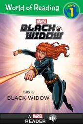 World of Reading Black Widow: This Is Black Widow: A Marvel Read-Along (Level 1)