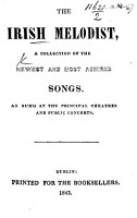 The Irish Melodist  a Collection of the Newest and Most Admired Songs  Etc PDF