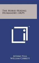 The Horse-Hoeing Husbandry (1829)