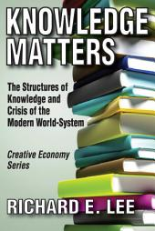 Knowledge Matters: The Structures of Knowledge and Crisis of the Modern World-System