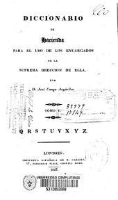 Diccionario de hacienda para el uso de los encargados de la suprema dirección de ella: Volumen 5