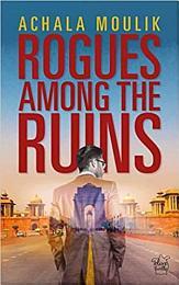 Rogues Among the Ruins
