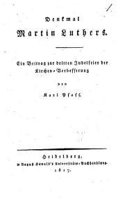 Denkmal Martin Luthers: ein Beitrag zur dritten Jubelfeier der Kirchen-Verbesserung