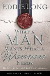 What A Man Wants What A Woman Needs Book PDF