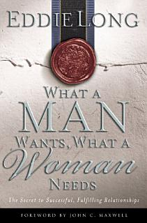 What a Man Wants  What a Woman Needs Book